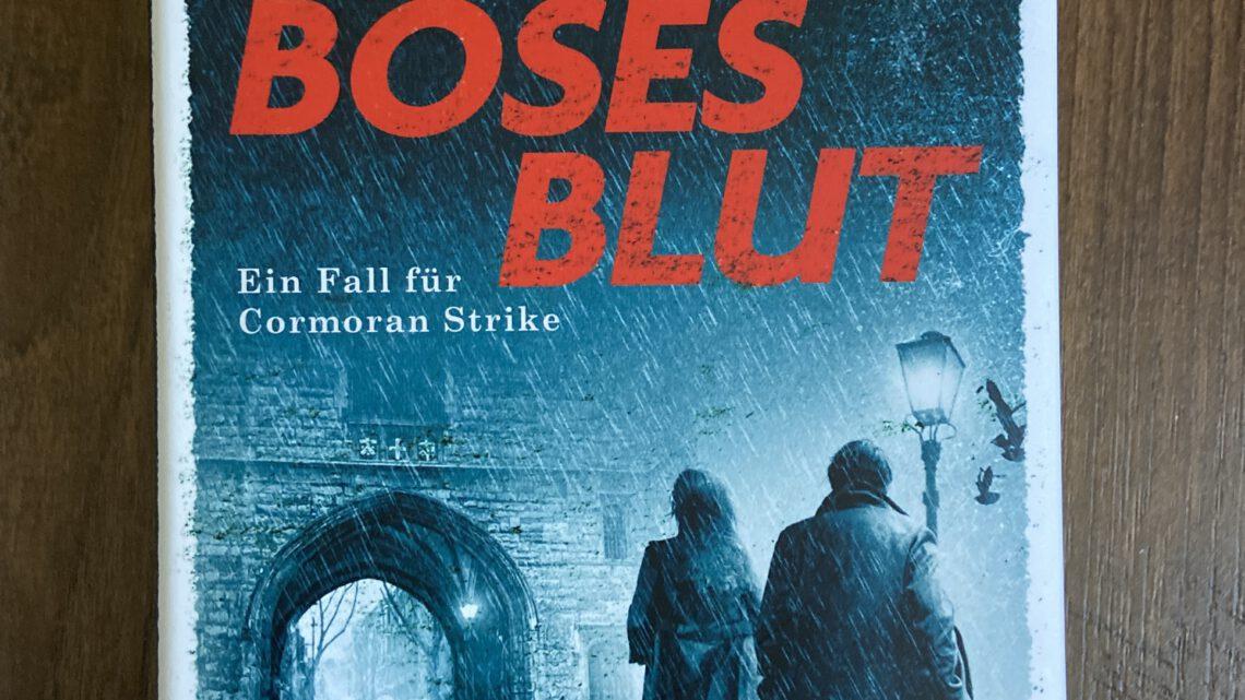 Rezension – Böses Blut – Cormoran Strike Reihe – Band 5